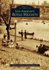 Los Angeles's Boyle Heights (Images of America (Arcadia Publishing)) Cover Image