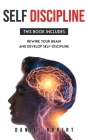 Self Discipline: This Book Includes: Rewire Your Brain and Develop Delf-Discipline Cover Image