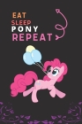 Eat Sleep Pony Repeat: Best Gift for Pony Lovers, 6 x 9 in, 110 pages book for Girl, boys, kids, school, students Cover Image