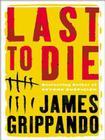 Last to Die (Jack Swyteck Novel #3) Cover Image