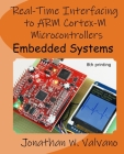 Embedded Systems: Real-Time Interfacing to Arm(r) Cortex(tm)-M Microcontrollers Cover Image