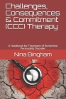 Challenges, Consequences & Commitment Therapy (CCCT): for Borderline Personality Disorder Cover Image