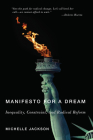 Manifesto for a Dream: Inequality, Constraint, and Radical Reform Cover Image