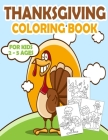 Thanksgiving Coloring Book for Kids 2-5 Ages: A Collection of 30 Big and Fun Thanksgiving Things Coloring Pages for Children, Toddlers, and Preschoole Cover Image