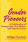 Gender Pioneers: A Celebration of Transgender, Non-Binary and Intersex Icons Cover Image