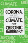 Corona, Climate, Chronic Emergency: War Communism in the Twenty-First Century Cover Image
