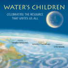 Water's Children: Celebrating the Resource That Unites Us All Cover Image