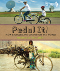 Pedal It!: How Bicycles Are Changing the World (Orca Footprints #2) Cover Image