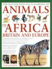 The Illustrated Encyclopedia of Animals of Africa, Britain & Europe: An Authoritative Reference Guide to Over 575 Amphibians, Reptiles and Mammals fro Cover Image