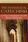 Evangelical Catechism:: A New Translation for the 21st Century Cover Image