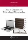 How to Organize and Write a Legal Memorandum (Aspen Select) Cover Image