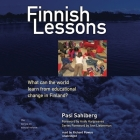 Finnish Lessons: What Can the World Learn from Educational Change in Finland? (Series on School Reform) Cover Image