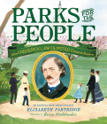 Parks for the People: How Frederick Law Olmsted Designed America Cover Image