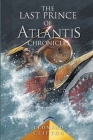 The Last Prince of Atlantis Chronicles Book 1 Cover Image