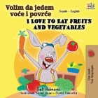 I Love to Eat Fruits and Vegetables (Serbian English Bilingual Book - Latin alphabet) Cover Image