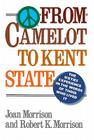From Camelot to Kent State: The Sixties Experience in the Words of Those Who Lived It Cover Image