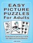 Easy Picture Puzzles For Adults: Includes Spot the Odd One Out, Find the Stars, Mazes and Find the Differences Cover Image