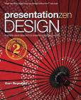 Presentation Zen Design: A Simple Visual Approach to Presenting in Today's World (Voices That Matter) Cover Image