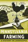 Pennsylvania Farming: A History in Landscapes Cover Image