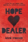 Hope Dealer: A Raw, Real-Life Journey From Addiction To A Better Life In Recovery Cover Image