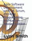 Agile Software Development with C#, Scrum, Extreme Programming, and Kanban Revised Edition Cover Image