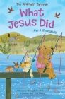 What Jesus Did: Adventures through the Bible with Caravan Bear and friends (The Animals' Caravan) Cover Image