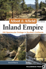 Afoot & Afield: Inland Empire: 256 Spectacular Outings in Southern California Cover Image