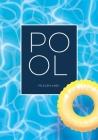 Pool Pflegeplaner: Für die Pflege und Instandhaltung Ihres Swimming Pools 30 Wochen Saison Übersichtliche Checklisten mit den wichtigsten Cover Image
