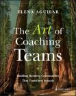 The Art of Coaching Teams: Building Resilient Communities That Transform Schools Cover Image