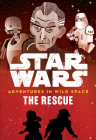 Star Wars Adventures in Wild Space The Rescue: (Book 6) Cover Image