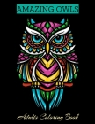 AMAZING OWLS Adults Coloring Book: Owl Coloring Book For Adults Stress Relieving Designs, 70 Amazing Patterns, Coloring Book For Adults Relaxation. Cover Image