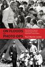 On Floods and Photo Ops: How Herbert Hoover and George W. Bush Exploited Catastrophes Cover Image