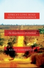 Africa's Long Road Since Independence: The Many Histories of a Continent Cover Image