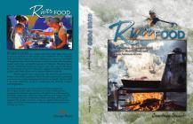 River Food: A Collection of Recipes from Idaho's Middle Fork and Main Salmon Rivers Cover Image