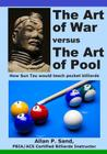 The Art of War Versus the Art of Pool: How Sun Tzu Would Play Pocket Billiards Cover Image