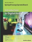 Introduction to Digital Holography: Digital Signal Processing in Experimental Research Volume 1 Cover Image