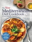The New Mediterranean Diet Coobook: Endless quick and easy recipes anyone can cook. Prevent Disease- Lose Weight - And More Cover Image