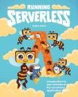 Running Serverless: Introduction to AWS Lambda and the Serverless Application Model Cover Image
