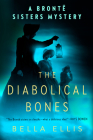 The Diabolical Bones (Brontë Sisters Mystery, A #2) Cover Image