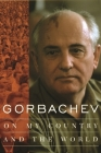 Gorbachev: On My Country and the World Cover Image