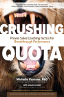 Crushing Quota: Proven Sales Coaching Tactics for Breakthrough Performance Cover Image