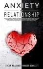 Anxiety in Relationship: How to Eliminate Negative Thinking, Jealousy, Attachment and Overcome Couple Conflicts. Insecurity and Fear of Abandon Cover Image