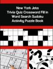 New York Jets Trivia Quiz Crossword Fill in Word Search Sudoku Activity Puzzle Book Cover Image