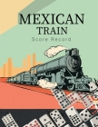 Mexican Train Score Record: Good for family fun Mexican Train Dominoes Game large size pads were great. Cover Image