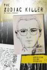 The Zodiac Killer (American Crime Stories) Cover Image