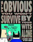 It's Obvious You Won't Survive by Your Wits Alone Cover Image