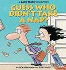 Guess Who Didn't Take a Nap? (Baby Blues Collection) Cover Image