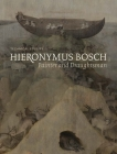 Hieronymus Bosch, Painter and Draughtsman: Technical Studies Cover Image