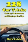 228 Car Tricks: Driving, Maintenance, and Buying a Car Tips Cover Image