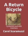 A Return Bicycle: Cyclamens and Wild Rosemary Cover Image